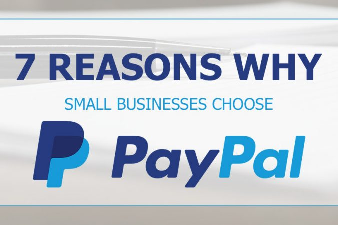 7 Reasons Why Small Businesses Choose PayPal