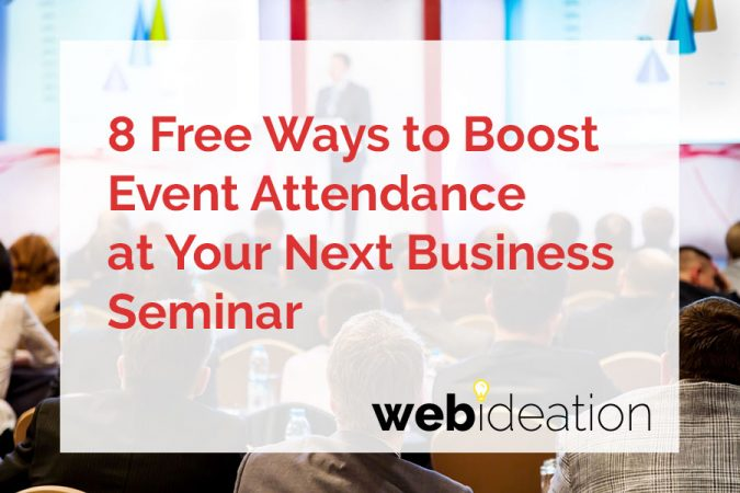 8 Free Ways to Boost Event Attendance at Your Next Business Seminar