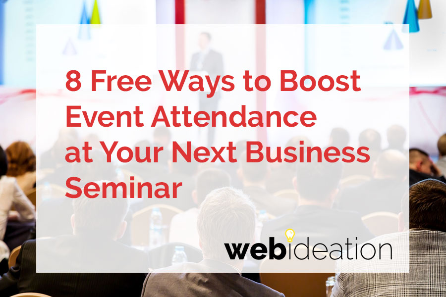8 Free Ways to Boost Attendance at Your Next Business Seminar